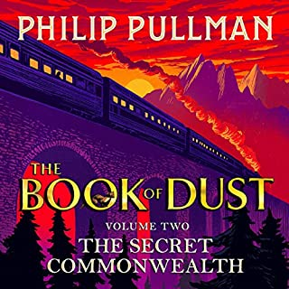 The Secret Commonwealth     The Book of Dust, Volume Two              By:                                                                                                                                 Philip Pullman                           Length: Not Yet Known     Not rated yet     Overall 0.0