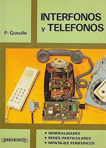 INTERFONOS Y TELEFONOS Generlaidades / Redes particulares / Montajes perifericos