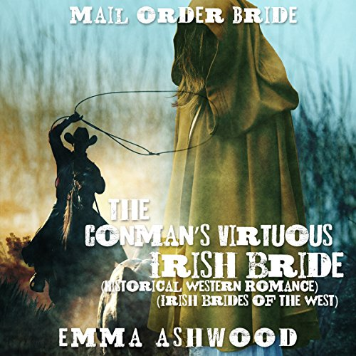 Mail Order Bride: The Conman's Virtuous Irish Bride Titelbild