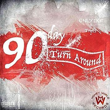 90 Day Turn Around (feat. Tripl3)