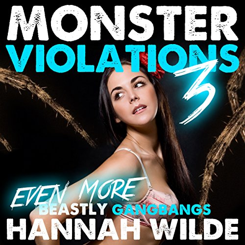 Monster Violations 3: Even More Beastly Gangbangs audiobook cover art