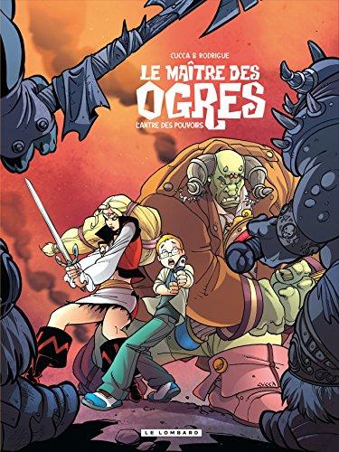 Le Maître des Ogres - tome 3 - L'Antre des pouvoirs
