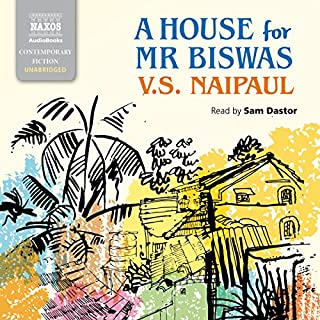 A House for Mr. Biswas                   By:                                                                                                                                 V.S. Naipaul                               Narrated by:                                                                                                                                 Sam Dastor                      Length: 21 hrs and 29 mins     44 ratings     Overall 4.5
