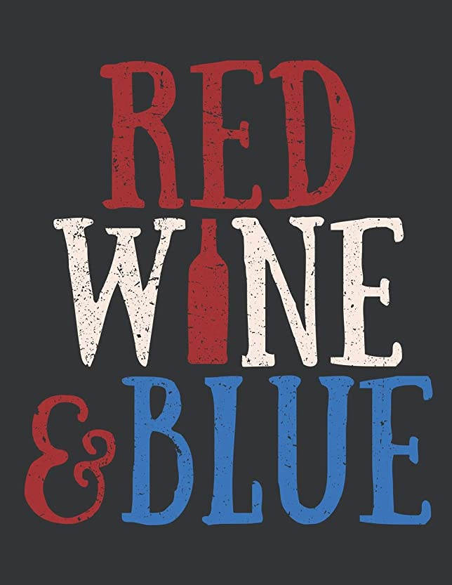 サリーマンハッタン水Notebook: Red Wine & Blue Drink American Wine Cool 4th of July Journal & Doodle Diary; 120 College Ruled Pages for Writing and Drawing - 8.5x11 in.