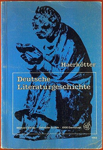 Deutsche Literaturgeschichte. INHALT: Die Dichtung des Barocks - Die Dichtung der Bürger - Die Dichtung des Realismus...
