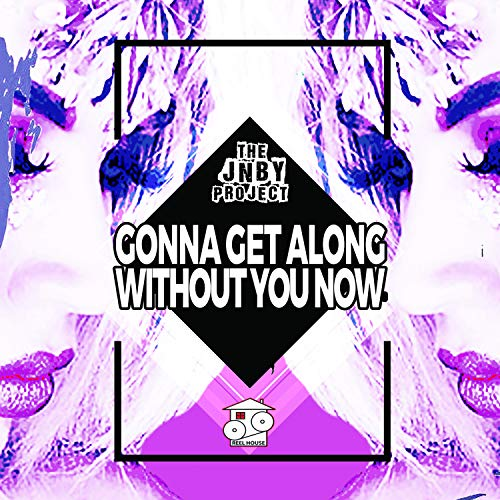 Gonna Get Along With Out You Now (Jonboy X Habbo Foxx Sunset Dub Mixx)