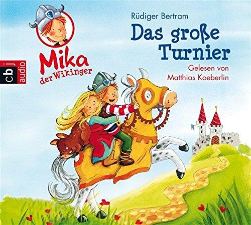 Mika der Wikinger - Das große Turnier: Band 3 (Die Mika der Wikinger-Reihe, Band 3)
