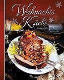 Weihnachtsküche: Festliche Rezepte & liebevolle Dekorationen