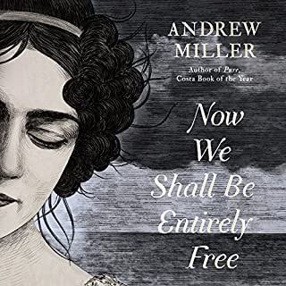 Now We Shall Be Entirely Free                   De :                                                                                                                                 Andrew Miller                               Lu par :                                                                                                                                 Joe Jameson                      Durée : 13 h et 4 min     1 notation     Global 4,0