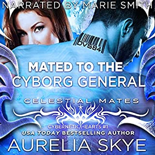 Mated to the Cyborg General     Celestial Mates              By:                                                                                                                                 Kit Tunstall,                                                                                        Aurelia Skye                               Narrated by:                                                                                                                                 Marie Smith                      Length: 4 hrs and 28 mins     79 ratings     Overall 3.8