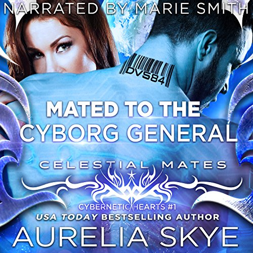 Mated to the Cyborg General     Celestial Mates              By:                                                                                                                                 Kit Tunstall,                                                                                        Aurelia Skye                               Narrated by:                                                                                                                                 Marie Smith                      Length: 4 hrs and 28 mins     77 ratings     Overall 3.8