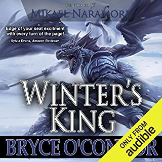 Winter's King                   By:                                                                                                                                 Bryce O'Connor                               Narrated by:                                                                                                                                 Mikael Naramore                      Length: 22 hrs     237 ratings     Overall 4.8