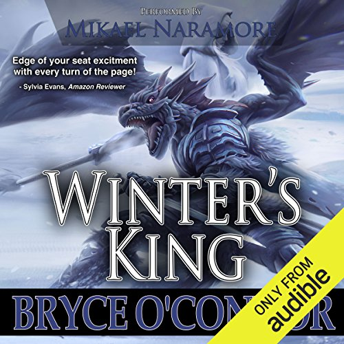 Winter's King                   Written by:                                                                                                                                 Bryce O'Connor                               Narrated by:                                                                                                                                 Mikael Naramore                      Length: 22 hrs     1 rating     Overall 5.0