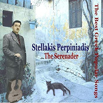 Stellakis Perpiniadis - The Serenader / The Best Greek Popular Songs / Recordings 1934-1947
