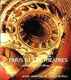 Paris et ses théâtres - Architecture et décor