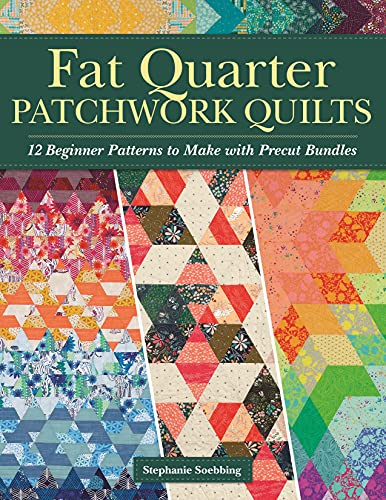 Compare Textbook Prices for Fat Quarter Patchwork Quilts: 12 Beginner Patterns to make with Precut Bundles Landauer Step-by-Step Quilting Projects and Essential Techniques like Custom Ruler Work, Free-Motion, and Straight-Line First Edition ISBN 9781947163805 by Stephanie Soebbing