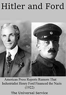 Hitler and Ford: American Press Reports Rumors That Industrialist Henry Ford Financed the Nazis (1922)