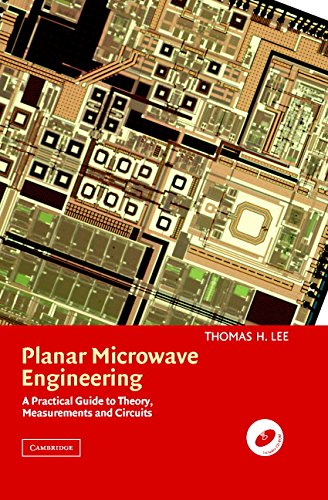 Planar Microwave Engineering: A Practical Guide to Theory, Measurement, and Circuits (English Edition)