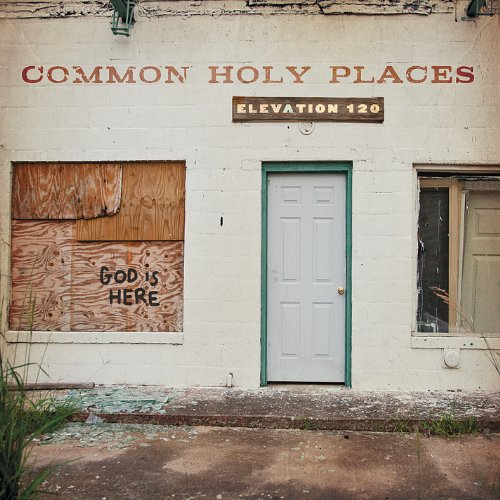 Common Holy Places [Audio CD] Elevation 120
