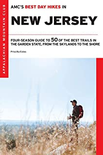 AMC's Best Day Hikes in New Jersey: Four-Season Guide to 50 of the Best Trails in the Garden State, from the Skylands to the Shore