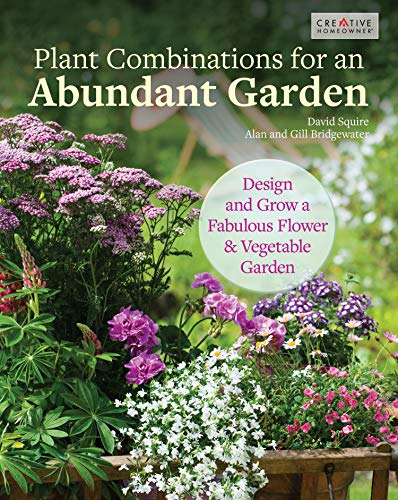 The Abundant Flower Gardener: Design and Grow a Fabulous Flower and Vegetable Garden