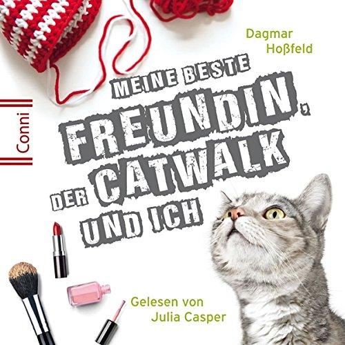 D.Hoßfeld: Meine Beste Freundin,Catwalk und Ich