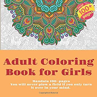 Adult Coloring Book for Girls Mandala 100+ pages - You will never plow a field if you only turn it over in your mind.