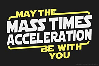 Poster Foundry May The Mass Times Acceleration Be with You Movie Humor Funny 18x12 inches Multi 297687