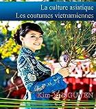 La culture asiatique: Les coutumes vietnamiennes