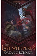 The Last Whisperer (The Eternity Acts Book 1) Kindle Edition