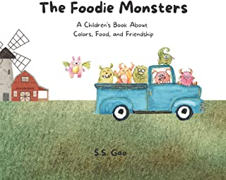 The Foodie Monsters: A Children's Book About Colors, Food, and Friendship