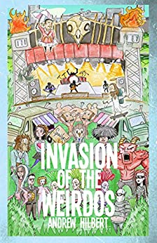 Invasion of the Weirdos by [Andrew Hilbert]