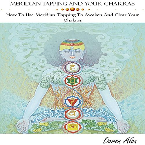 Meridian Tapping and Your Chakras cover art