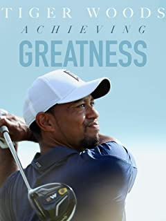 Tiger Woods: Achieving Greatness