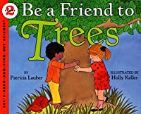 Be a Friend to Trees (Let's-Read-and-Find-Out Science 2, 1)