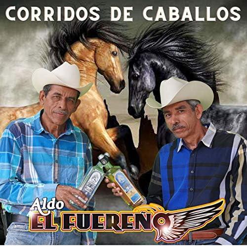 """Aldo """"El Fuereno"""""""