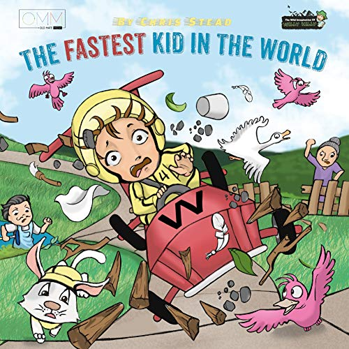 The Fastest Kid in the World: A fast-paced adventure for your energetic kids (The Wild Imagination of Willy Nilly Book 3)