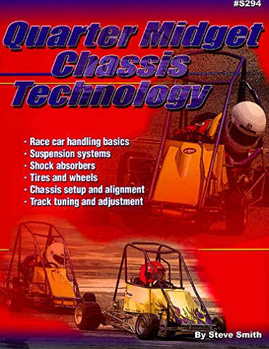 COMPLETE, STEP-BY-STEP QUARTER MIDGET RACE CAR SET UP & TECHNOLOGY MANUAL - COVERING: The fundamentals of race car setup and suspension function to make chassis tuning easier