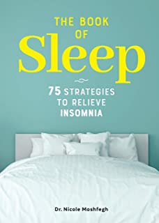The Book of Sleep: 75 Strategies to Relieve Insomnia