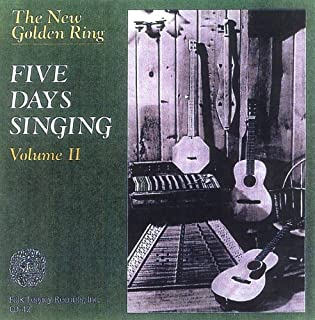 The New Golden Ring: Five Days Singing, Vol. 2 by NEW GOLDEN RING (1996-07-23)