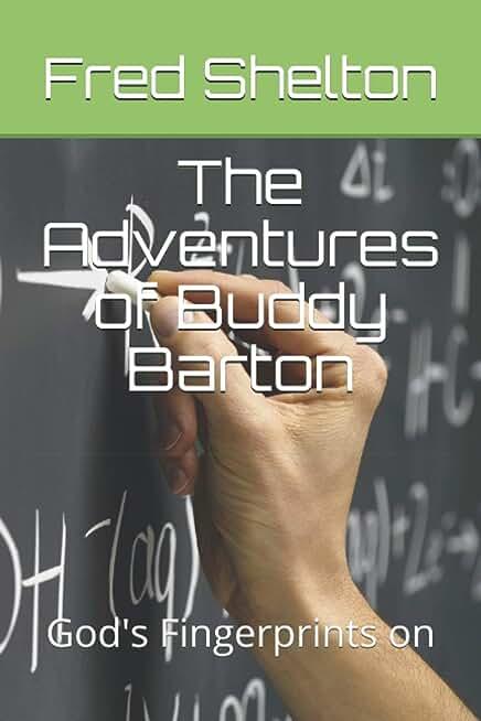 The Adventures of Buddy Barton: Have God's Fingerprints on them...