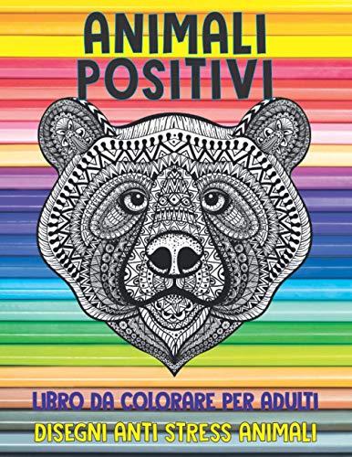 Libro da colorare per adulti - Disegni Anti stress Animali - Animali positivi
