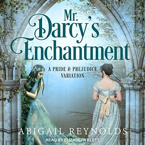 Mr. Darcy's Enchantment Audiobook By Abigail Reynolds cover art