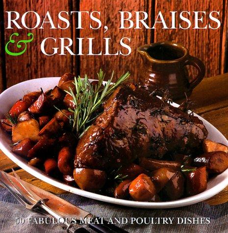 Roasts, Braises & Grills
