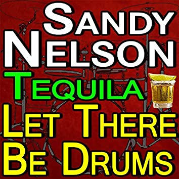 Tequila And Let There Be Drums