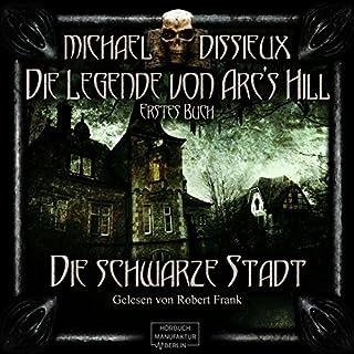 Die schwarze Stadt (Die Legende von Arc's Hill 1) Titelbild