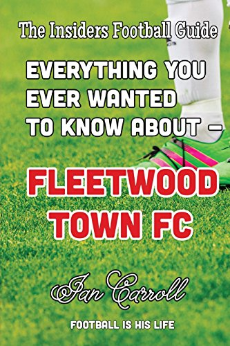 Everything You Ever Wanted to Know About - Fleetwood Town FC
