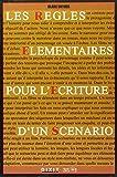 Les règles élémentaires pour l'écriture d'un scénario - Editions Dixit - 02/07/2007