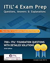 ITIL 4 Exam Prep Questions, Answers & Explanations: 700+ ITIL Foundation Questions with Detailed Solutions
