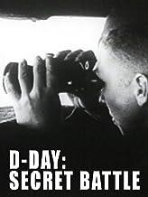D-Day: The Secret Battle
